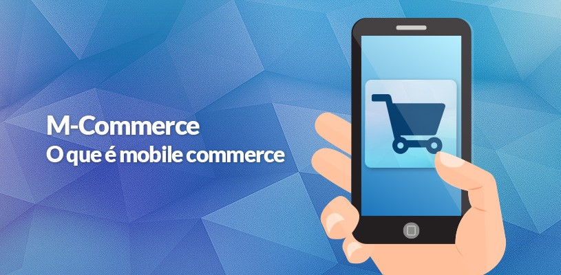 O que é Mobile Commerce