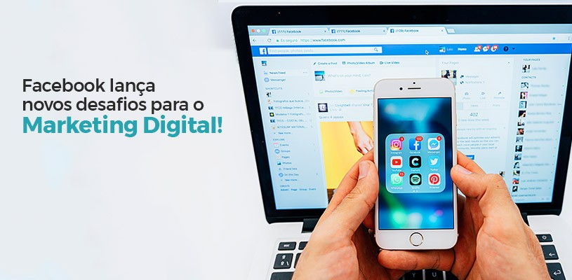 Facebook lança novos desafios para o Marketing Digital!
